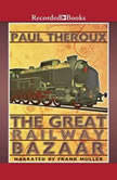 The Great Railway Bazaar, Paul Theroux