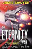 The Eternity War: Pariah, Jamie Sawyer