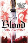 A Time of Blood, John Gwynne