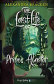 Prosper Redding The Last Life of Prince Alastor, Alexandra Bracken