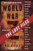World War Z: The Lost Files A Companion to the Abridged Edition, Max Brooks