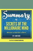 "Summary Of ""Secrets Of The Millionaire Mind: Mastering The Inner Game Of Wealth - By T. Harv Eker"", Sapiens Editorial"