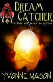 Dream Catcher, Yvonne Mason