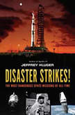 Disaster Strikes! The Most Dangerous Space Missions of All Time, Jeffrey Kluger