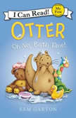 Otter: Oh No, Bath Time!, Samuel Garton