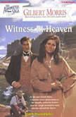 Witness In Heaven, Gilbert Morris