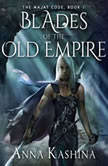 Blades of the Old Empire, Anna Kashina