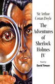The Adventures of Sherlock Holmes – Volume IV, Sir Arthur Conan Doyle