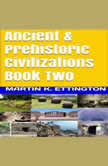 Ancient & Prehistoric Civilizations Book Two, Martin K. Ettington