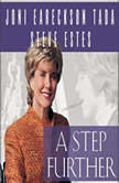 A Step Further Growing Closer to God through Hurt and Hardship, Joni Eareckson Tada