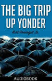 The Big Trip Up Yonder, Kurt Vonnegut Jr.