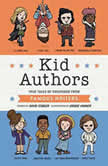 Kid Authors True Tales of Childhood from Famous Writers, David Stabler