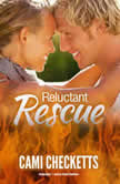 Reluctant Rescue, Cami Checketts