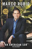 An American Son A Memoir, Marco Rubio