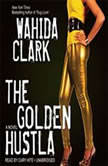 The Golden Hustla, Wahida Clark
