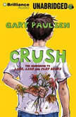 Crush The Theory, Practice and Destructive Properties of Love, Gary Paulsen