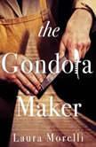 The Gondola Maker, Laura Morelli