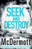 Seek and Destroy, Alan McDermott