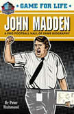 Game for Life: John Madden, Peter Richmond