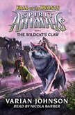 Spirit Animals: Fall of the Beasts, Book #6: The Wildcat's Claw, Varian Johnson