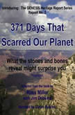 371 Days That Scarred Our Planet What the Stones and Bones Reveal Might Surprise You, Russ Miller