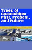 Types of Spaceships: Past, Present, and Future, Martin K. Ettington
