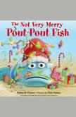 The Not Very Merry Pout-Pout Fish, Deborah Diesen