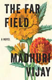 Far Field, The A Novel, Madhuri Vijay