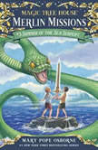 Magic Tree House #31: Summer of the Sea Serpent, Mary Pope Osborne