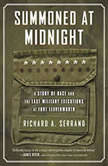 Summoned at Midnight A Story of Race and the Last Military Executions at Fort Leavenworth, Richard A. Serrano