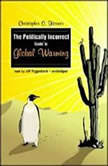 The Politically Incorrect Guide to Global Warming (and Environmentalism), Christopher C. Horner