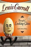 Through the LookingGlass, Lewis Carroll