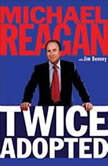 Twice Adopted, Michael Reagan