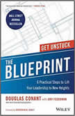 The Blueprint 6 Practical Steps to Lift Your Leadership to New Heights, Douglas R. Conant