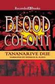 Blood Colony, Tananarive Due