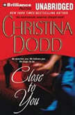 Close to You, Christina Dodd