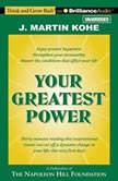 Your Greatest Power, J. Martin Kohe