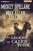 The Legend of Caleb York, Mickey Spillane