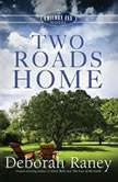 Two Roads Home, Deborah Raney