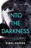 Into the Darkness, Sibel Hodge