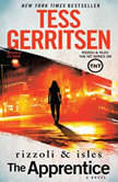 The Apprentice A Rizzoli & Isles Novel, Tess Gerritsen