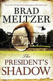 The President's Shadow, Brad Meltzer