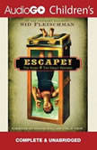 Escape! The Story of the Great Houdini, Sid Fleischman