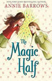The Magic Half, Annie Barrows
