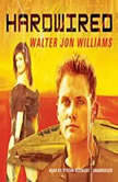 Hardwired, Walter Jon Williams