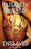 Enslaved, Elisabeth Naughton