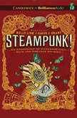 Steampunk! An Anthology of Fantastically Rich and Strange Stories, Kelly Link (Editor)