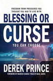 Blessing or Curse You Can Choose, Derek Prince