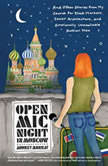 Open Mic Night in Moscow And Other Stories from My Search for Black Markets, Soviet Architecture, and Emotionally Unavailable Russian Men, Audrey Murray