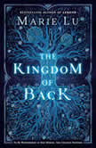The Kingdom of Back, Marie Lu
